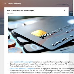 How To Rid Credit Card Processing Bill