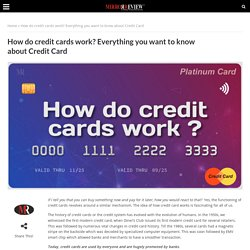 How do credit cards work? Everything you want to know about Credit Card