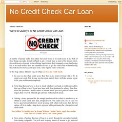 No Credit Check Car Loan: Ways to Qualify For No Credit Check Car Loan