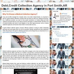 Debt,Credit Collection Agency in Fort Smith,AR: Why To Choose a Medical Collection Agency?