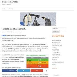 Hélas le crédit coopératif… – Blog eco-SAPIENS
