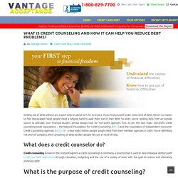 What is Credit Counseling How It Helps Reduce Debt Problems