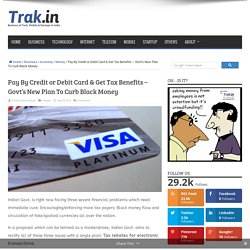 Pay By Credit or Debit Card & Get Tax Benefits - Govt's New Plan To Curb Black Money