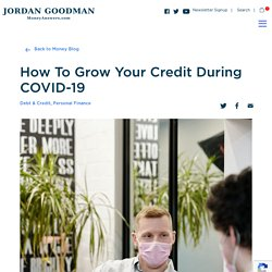 How To Grow Your Credit During COVID-19