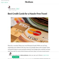 Best Travel Credit Card in the US for a hassle free travel