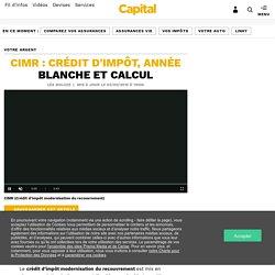CIMR : crédit d'impôt, année blanche et calcul