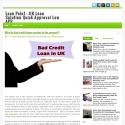 Why do bad credit loans matter in the present?