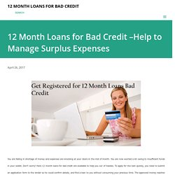 12 Month Loans for Bad Credit –Help to Manage Surplus Expenses