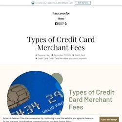 Types of Credit Card Merchant Fees – Payzeroccfee