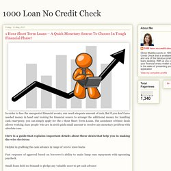 1 Hour Short Term Loans – A Quick Monetary Source To Choose In Tough Financial Phase!