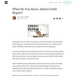 What Do You Know About Credit Repair? - Bounnie Miller - Medium