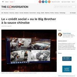 Le «crédit social» ou le Big Brother àlasauce chinoise