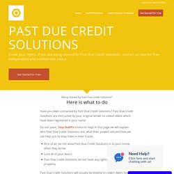 Want to Stop Past Due Credit Solutions? Free Debt Advice to Stop Debt Collectors Now