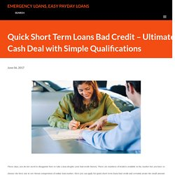 Quick Short Term Loans Bad Credit – Ultimate Cash Deal with Simple Qualifications