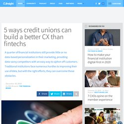 5 ways credit unions can build a better CX than fintechs
