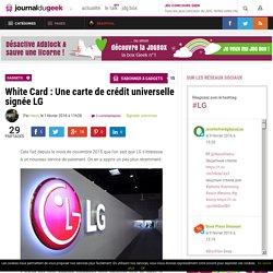 White Card : Une carte de crédit universelle signée LG