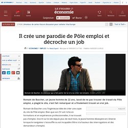 Emploi : Il crée une parodie du Pôle emploi et décroche un job