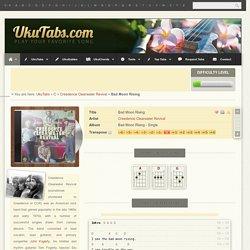 """Bad Moon Rising"" by Creedence Clearwater Revival Ukulele Tabs on UkuTabs"