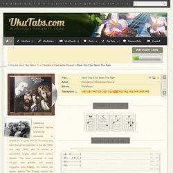 """""""Have You Ever Seen The Rain"""" by Creedence Clearwater Revival Ukulele Tabs on UkuTabs"""
