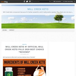 Mill Creek Keto #1 Official Mill Creek Keto Pills 2020 Best Choice *REVIEWS* - Mill Creek Keto