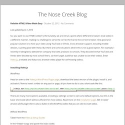 The Nose Creek Blog » Reliable HTML5 Video Made Easy