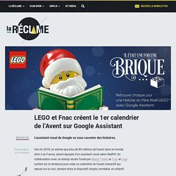 LEGO et Fnac créent le 1er calendrier de l'Avent sur Google Assistant