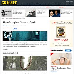 Creepiest 6 Places on Earth
