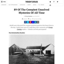 89 Of The Creepiest Unsolved Mysteries Of All Time