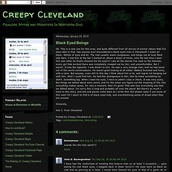 Creepy Cleveland: Black Eyed Beings