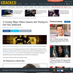 5 Creepy Ways Video Games Are Trying to Get You Addicted | Crack