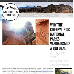 Why the Creepytings National Parks Vandalism is a Big Deal