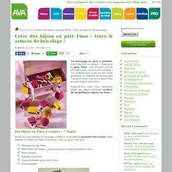 Créer des bijoux en pâte Fimo – trucs & astuces de bricolage ! - AVA Blog