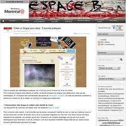 Créer un blogue pour ados : 5 bonnes pratiques