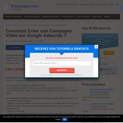 ▶ Créer une Campagne Vidéo sur Google Adwords ?