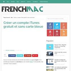 Créer un compte iTunes gratuit et sans carte bleue