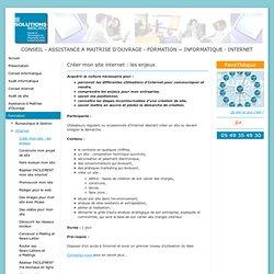 Créer mon site : les enjeux - SOLUTIONS MICRO : CONSEIL et ASSISTANCE à MAITRISE D'OUVRAGE, FORMATION, en INFORMATIQUE et sur INTERNET