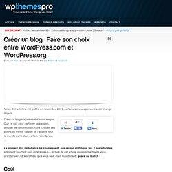 Créer un blog : Faire son choix entre Wordpress.com et Wordpress.org