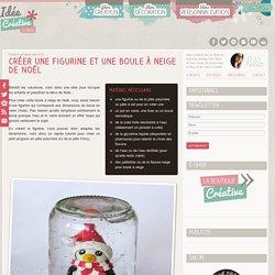 Créer une figurine et une boule à neige de Noël