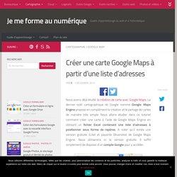 Tutoriel : créer une carte Google Map à partir d'une liste d'adresses