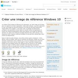 Créer une image de référence Windows10 (Windows)