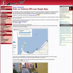 Créer un itinéraire GPS avec Google Maps