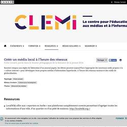 Créér un média local à l'heure des réseaux- CLEMI