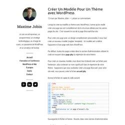 Créer Un Modèle Pour Un Thème avec WordPress
