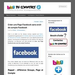 Créer une Page Facebook sans avoir de compte Facebook