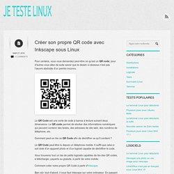 Créer son propre QR code avec Inkscape sous Linux