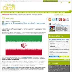L'Iran veut créer son propre Internet, coupé du reste du réseau