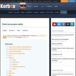 Créer son propre média - Korben