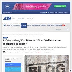 Créer un blog en 2019 - Quelles sont les questions à se poser ?