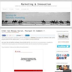 Créer son réseau social, pourquoi et comment ? « Marketing & Inn
