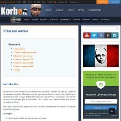 Créer son serveur - Korben